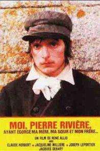 Affiche du film : Moi Pierre Rivière, ayant égorgé ma mère, ma soeur et mon frère