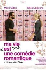 Affiche du film : Ma vie n'est pas une comédie romantique