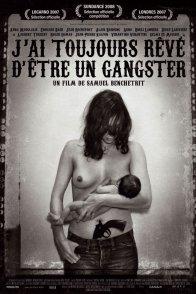 Affiche du film : J'ai toujours rêvé d'être un gangster