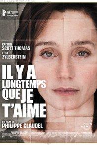 Affiche du film : Il y a longtemps que je t'aime