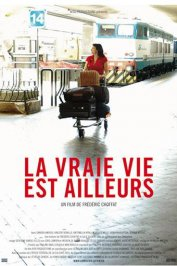 background picture for movie La vraie vie est ailleurs