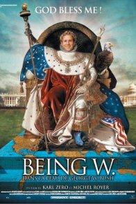 Affiche du film : Being W - Dans la peau de Georges W. Bush