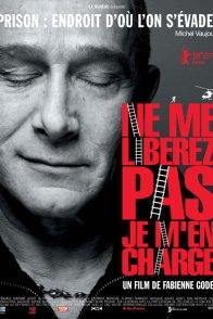 Affiche du film : Ne me libérez pas, je m'en charge
