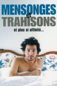 Affiche du film : Mensonges et trahisons et plus si affinités...