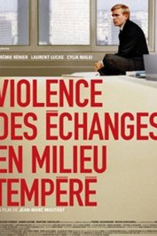 background picture for movie Violence des échanges en milieu tempéré