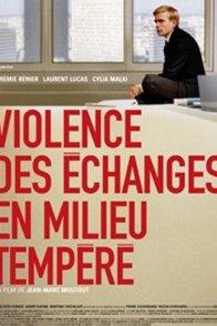 Affiche du film : Violence des échanges en milieu tempéré