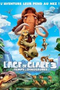 Affiche du film : L'âge de glace 3 : le temps des dinosaures