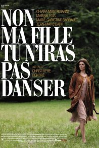 Affiche du film : Non ma fille, tu n'iras pas danser