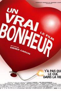 Affiche du film : Un Vrai bonheur, le film