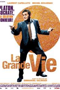 Affiche du film : La Grande Vie