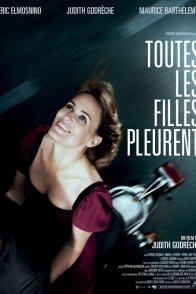 Affiche du film : Toutes les filles pleurent