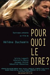 background picture for movie Pourquoi le dire ?