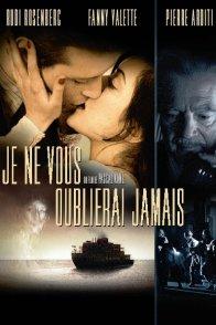 Affiche du film : Je ne vous oublierai jamais
