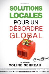 Affiche du film : Solutions locales pour un désordre global