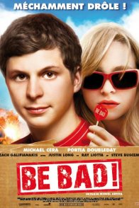 Affiche du film : Be Bad !