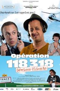 Affiche du film : Opération 118 318 sévices clients