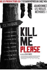 Affiche du film : Kill me please