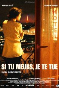 Affiche du film : Si tu meurs, je te tue