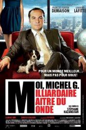 background picture for movie Moi, Michel G, Milliardaire, Maître du monde