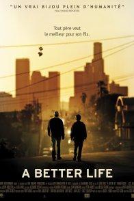 Affiche du film : A Better life