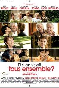 Affiche du film : Et si on vivait tous ensemble ?