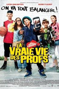 Affiche du film : La Vraie Vie des Profs