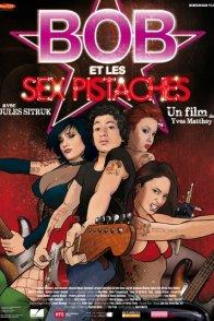 Affiche du film : Bob et les Sex-Pistaches