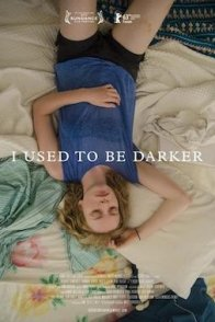 Affiche du film : I Used To Be Darker