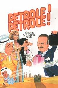 Affiche du film : Pétrole pétrole