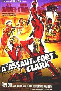 Affiche du film : A l'assaut du fort clark