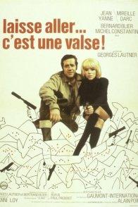 Affiche du film : Laisse aller, c'est une valse