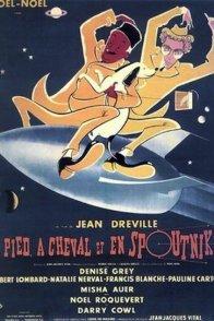Affiche du film : A pied a cheval et en spoutnik