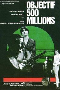Affiche du film : Objectif 500 millions