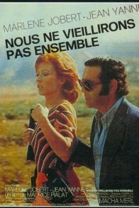 Affiche du film : Nous ne vieillirons pas ensemble
