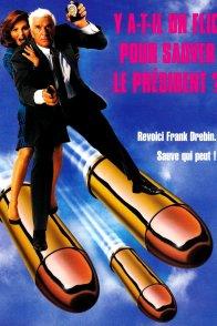 Affiche du film : Y a-t-il un flic pour sauver le Président ?