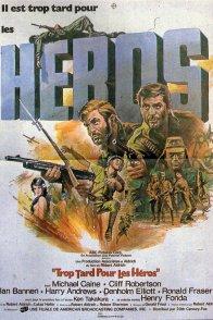 Affiche du film : Trop tard pour les heros