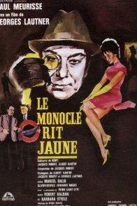 Affiche du film : Le monocle rit jaune