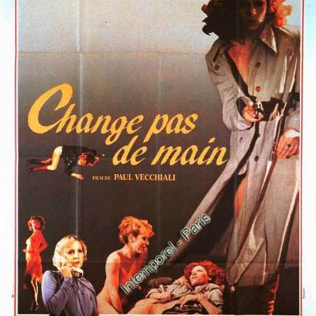 Photo du film : Change pas de main
