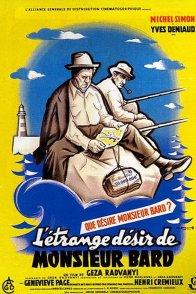Affiche du film : L'etrange desir de monsieur bard