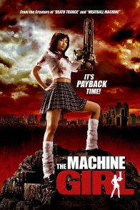 Affiche du film : The Machine Girl