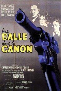 Affiche du film : Une balle dans le canon
