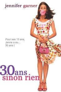Affiche du film : 30 ans sinon rien