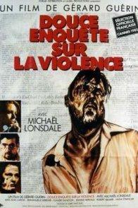 Affiche du film : Douce enquete sur la violence
