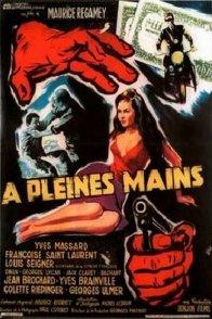 Affiche du film : A pleines mains