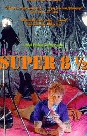 background picture for movie Super 8 1/2, une biographie édifiante