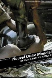 background picture for movie Nouvel ordre mondial (quelque part en afrique)