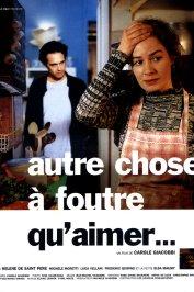 background picture for movie Autre chose a foutre qu'aimer