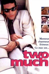 Affiche du film : Two much