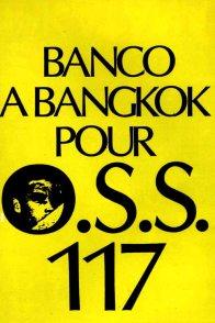 Affiche du film : Banco à Bangkok pour OSS 117