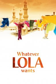 Affiche du film : Whatever Lola wants